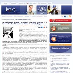 La prison nuit à la santé: un dossier, «La Santé en prison», de l'association des visiteurs francophones de prison de Belgique