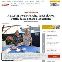 A Mortagne-au-Perche, l'association Lutille lutte contre l'illettrisme - Rémalard-en-Perche (61110)