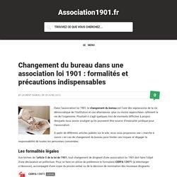 Changement du bureau dans une association loi 1901 : formalités et précautions indispensables