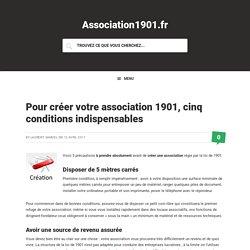 Pour créer votre association 1901, cinq conditions indispensables