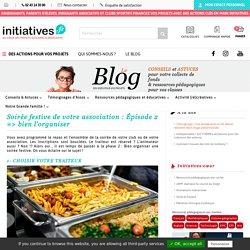Soirée festive de votre association : Épisode 2 => bien l'organiser - Le blog d'Initiatives