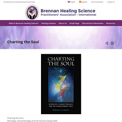 Charting the Soul – Brennan Healing Science Association – Serving the USA and the International Community