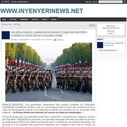 France-Turquoise contre la visite de PAUL KAGAME