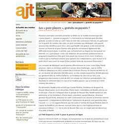 Les « pure-players », gratuits ou payants ? - AJT-MP... L'Association des Journalistes de Toulouse et de Midi-Pyrénées