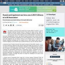 Huawei perd également ses liens avec la Wi-Fi Alliance et la SD Association et ses livraisons pourraient diminuer d'un quart cette année