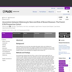 Association between Melanocytic Nevi and Risk of Breast Diseases: The French E3N Prospective Cohort
