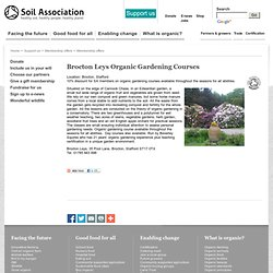 Soil Association membership offer: Brocton Leys Organic Gardening Courses