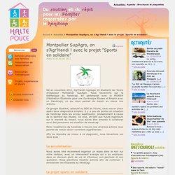 Association Halte Pouce - Montpellier SupAgro, on s'Agr'Handi ! avec le projet 'Sports en solidaire'