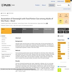 PLOS 05/10/16 Association of Overweight with Food Portion Size among Adults of São Paulo – Brazil