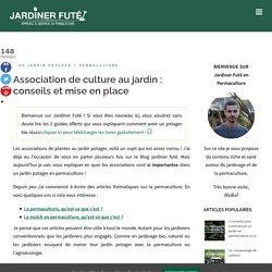 Association de culture au jardin : conseils et mise en place - Jardiner Futé en Permaculture