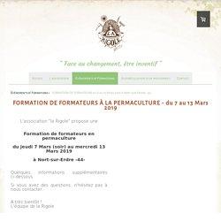 FORMATION DE FORMATEURS du 8 au 13 Mars 2019 à Nort-sur-Erdre -44- - La Rigole association - Ateliers, stage et initiations à la permaculture - Nort-su-Erdre 44 Fran