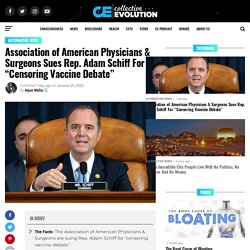 "Association of American Physicians & Surgeons Sues Rep. Adam Schiff For ""Censoring Vaccine Debate"""