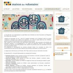 L'Association de Préfiguration Maison des Volontaires
