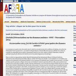 Association Francophone de Femmes Autistes: [Article] Présentation sur les femmes autistes - ONU - Novembre 2014