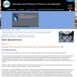 Enseigner l'histoire de la Shoah dans un cadre laïque - Association des Professeurs d'Histoire et de Géographie