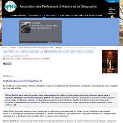 Entretien. Semaine de la recherche sur les génocides - Association des Professeurs d'Histoire et de Géographie