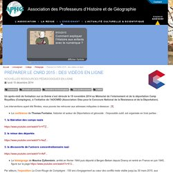 Préparer le CNRD 2015 : des vidéos en ligne - Association des Professeurs d'Histoire et de Géographie