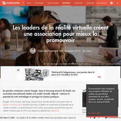 Les leaders de la réalité virtuelle créent une association pour mieux la promouvoir - Business