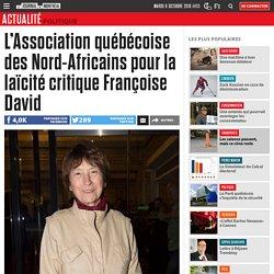 L'Association québécoise des Nord-Africains pour la laïcité critique Françoise David