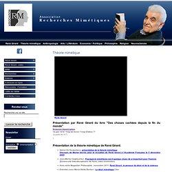 Théorie mimétique - René Girard - Association Recherches Mimétiques