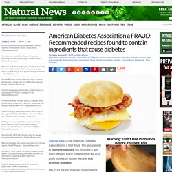 American Diabetes Association a FRAUD: Recommended recipes found to contain ingredients that cause diabetes – NaturalNews.com
