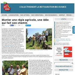 Monter une régie agricole, une idée qui fait son chemin - Unplusbio, association spécialisée dans le conseil, la mise en place et le suivi d'une restauration collective de qualité