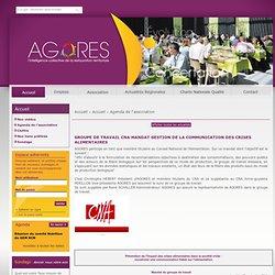 AGORES - GROUPE DE TRAVAIL CNA MANDAT GESTION DE LA COMMUNICATION DES CRISES ALIMENTAIRES
