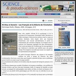 Ni Dieu ni Darwin - Les Français et la théorie de l'évolution - Dominique Guillo