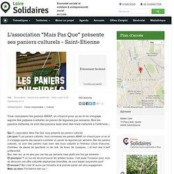 """L'association """"Mais Pas Que"""" présente ses paniers culturels - Saint-Etienne"""