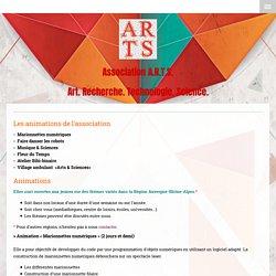 Les animations de l'association - ARTS - Art Recherche Technologie Science