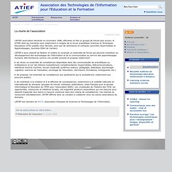 La charte de l'association - [ATIEF - Association des Technologies de l'Information pour l'Education et la Formation]