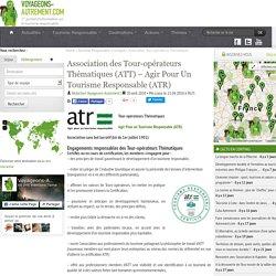 Association des Tour-opérateurs Thématiques (ATT) - Agir Pour Un Tourisme Responsable (ATR)