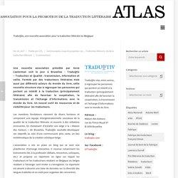 TraduQtiv, une nouvelle association pour la traduction littéraire en Belgique – ATLAS (Association pour la promotion de la traduction littéraire)