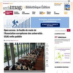 Open access : la feuille de route de l'Association européenne des universités (EUA) enfin publiée