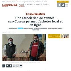 LA REPUBLIQUE DU CENTRE 05/11/20 Une association de Vannes-sur-Cosson permet d'acheter local et en ligne