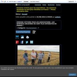 Immense victoire pour les associations : les semences anciennes ne sont plus interdites en France ! - Presse alternative libre