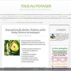 Associations de plantes : fruitiers, petits fruits, fleurs et plantes aromatiques (bilan 2013)