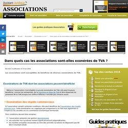 Dans quels cas les associations sont-elles exonérées de TVA ? - Aide juridique association en ligne gratuite
