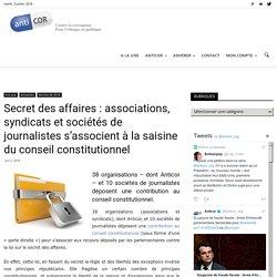 Secret des affaires : associations, syndicats et sociétés de journalistes s'associent à la saisine du conseil constitutionnel