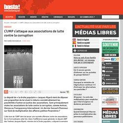 L'UMP s'attaque aux associations de lutte contre la corruption - Démocratie