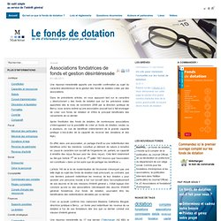 Fonds Dotation - Associations fondatrices de fonds et gestion désintéressée
