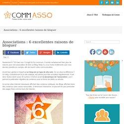 Associations : 6 excellentes raisons de bloguer