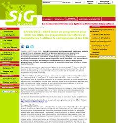 07/02/2011: ESRI lance un programme pour aider les ONG, les associations caritatives et humanitaires à utiliser la cartographie et les SIG.