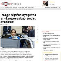 Ecologie: Ségolène Royal prête à un «dialogue constant» avec les associations