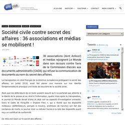 Société civile contre secret des affaires : 36 associations et médias se mobilisent !