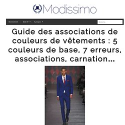 Guide des associations de couleurs de vêtements : 5 couleurs de base, 7 erreurs, associations, carnation…