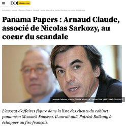 Panama Papers : Arnaud Claude, associé de Nicolas Sarkozy, au coeur du scandale