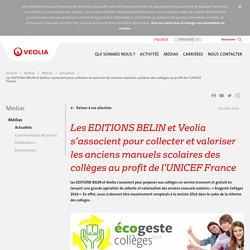 Les EDITIONS BELIN et Veolia s'associent pour collecter et valoriser les anciens manuels scolaires des collèges au profit de l'UNICEF France