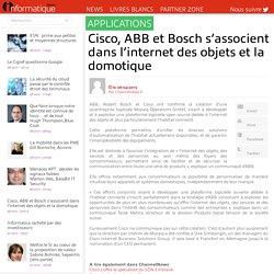 Cisco, ABB et Bosch s'associent dans l'internet des objets et la domotique