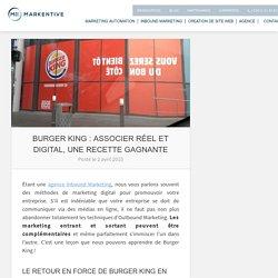 Burger King: associer réel et digital, une recette gagnante - Markentive